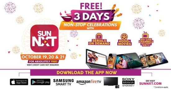 SunNXT Free Access On 19th , 20th, 21st October 2017 Without